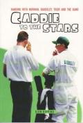 Caddie to the Stars