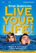 Stop Surviving - Live Your Life!