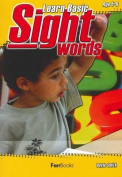 Learning Basic Sight Words Book 1