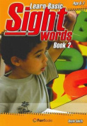 Learn Basic Sight Words Book 2