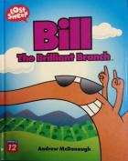 Bill the Brilliant Branch