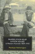 Paupers, Poor Relief and Poor Houses in Western Australia, 1829- 1910