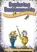 Exploring Environments Rivers and Wetlands