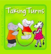 Taking Turns (Getting Along with Others) [Board book]