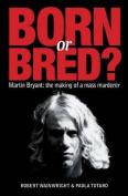 Born or Bred