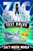 Zac Power Test Drive - Zac's Water World