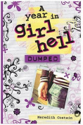 Dumped (A Year in Girl Hell)