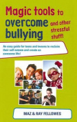 Magic Tools to Overcome Bullying and Other Stressful Stuff