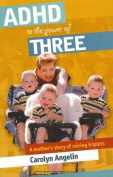 ADHD to the Power of Three