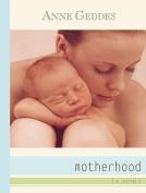 Motherhood: A Journal