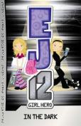 In the Dark (EJ12: Girl Hero)