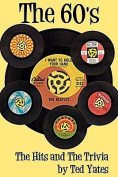 60's: The Hits & the Trivia