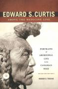 Edward S. Curtis Above the Medicine Line
