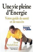 Une Vie Pleine D'Energie [FRE]
