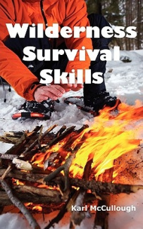 Wilderness Survival Skills: How to Prepare and Survive in Any Dangerous Situation Including All Necessary Equipment, Tools, Gear and Kits to Make a Shelter, Build a Fire and Procure Food.