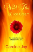 Wild Fire and Ice Cream