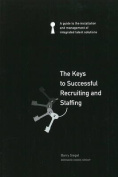 The Keys to Successful Recruiting and Staffing