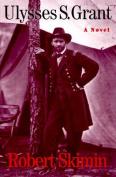 Ulysses S.Grant: A Novel