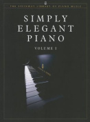 Simply Elegant Piano, Vol 1