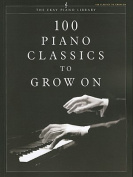 100 Piano Classics to Grow on
