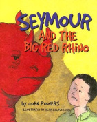 Seymour and the Big Red Rhino