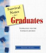 Survival Notes for Graduates