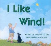 I Like Wind!