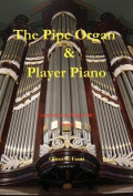 The Pipe Organ and Player Piano - Construction, Repair, and Tuning