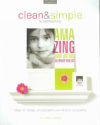 Clean & Simple Designs for Scrapbooking