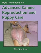 Advanced Canine Reproduction and Puppy Care