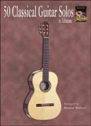 50 Classical Guitar Solos in Tablature