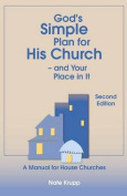 God's Simple Plan for His Church - And Your Place in It