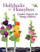 Hollyhocks and Honeybees