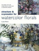 Structure and Expression for Watercolor Florals