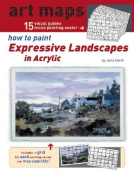 How to Paint Expressive Landscapes in Acrylic