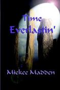 Time Everlastin'