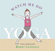 Watch Me Do Yoga [Board book]