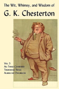 The Wit, Whimsy, and Wisdom of G. K. Chesterton, Volume 5