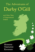 The Adventures of Darby O'Gill and Other Tales of Supernatural Ireland