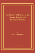 The History of Sukkot in the Second Temple and Rabbinic Periods