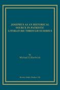 Josephus as an Historical Source in Patristic Literature Through Eusebius