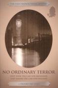 No Ordinary Terror