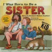 I Was Born to Be a Sister [With CD]
