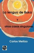 La Lengua de Buka y Otros Casos Singulares [Spanish]