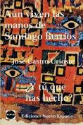 Aun Viven las Manos de Santiago Berrios [Spanish]