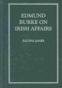 Edmund Burke on Irish Affairs