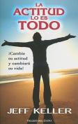 La Actitud Lo Es Todo [Spanish]