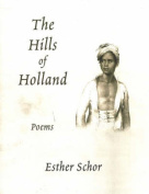 The Hills of Holland: Poems