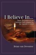 I Believe In