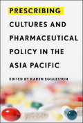 Prescribing Cultures and Pharmaceutical Policy in the Asia Pacific